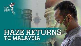 Haze returns to Malaysia