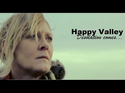 Happy Valley - Desolation comes.