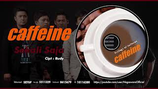 [3.96 MB] Caffeine - Sekali Saja (Official Audio Video)