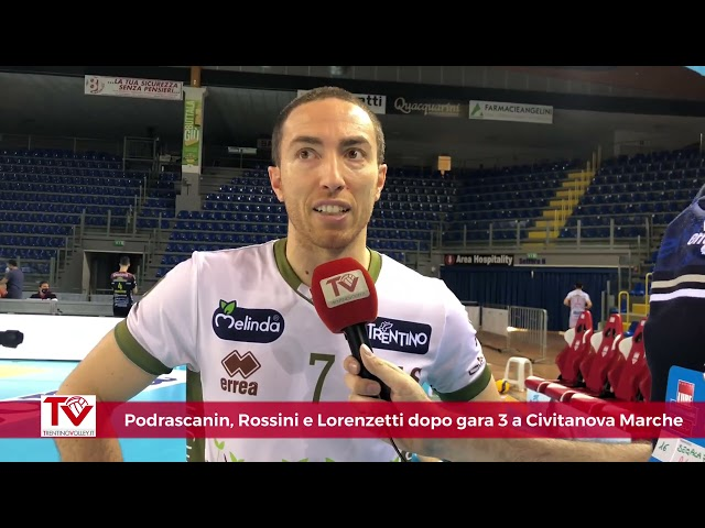 Podrascanin, Rossini e Lorenzetti dopo gara 3 di Semifinale a Civitanova