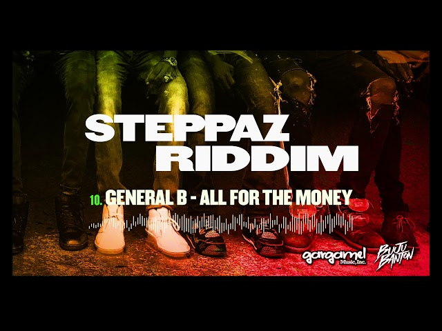 General B - All For The Money (Steppaz Riddim Official Audio) | Dancehall 2020