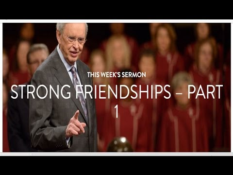 STRONG FRIENDSHIPS - PARTS 1 - DR CHARLES STANLEY