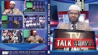 TV Talk Shows an Analysis- by Dr Zakir Naik | Part 1