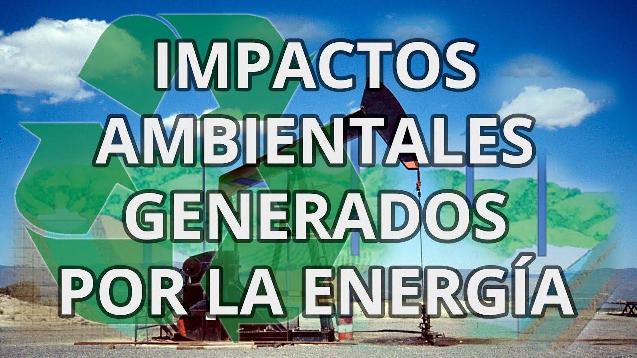 Resultado de imagen de impacto medioambiental de la energia