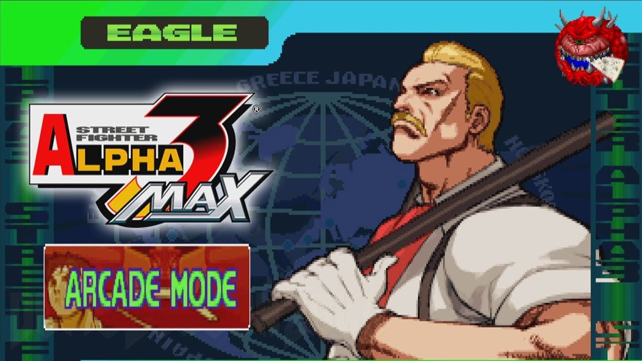 Eagle Arcade Street Fighter Alpha 3 Max Youtube