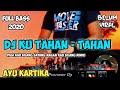 Dj Ku Tahan Tahan Ayu Kartika Pagi Kau Bilang Sayang Remix Full Bass Viral Tiktok  Mp3 - Mp4 Download
