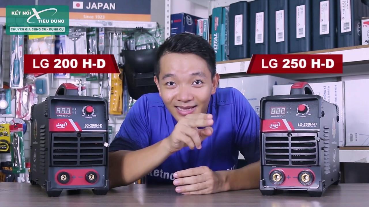 MÁY HÀN QUE ĐIỆN TỬ LEGI LG-200H-D VÀ LEGI LG-250H-D    Review chi tiết