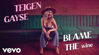 Teigen Gayse - Blame The Wine (Lyric Video)