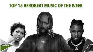 TOP 15 AFROBEAT MUSIC OF THE WEEK - March 22, 2021   AFRO UC   #afrobeats - best afrobeat song