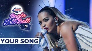 Rita Ora - Your Song (Live at Capital's Jingle Bell Ball 2019) | Capital