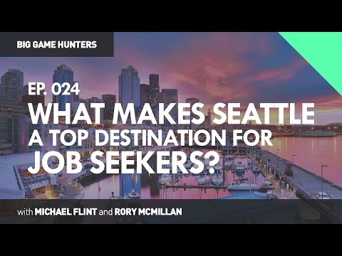 What Makes Seattle a Top Destination for Job Seekers? | BIG GAME HUNTERS #024