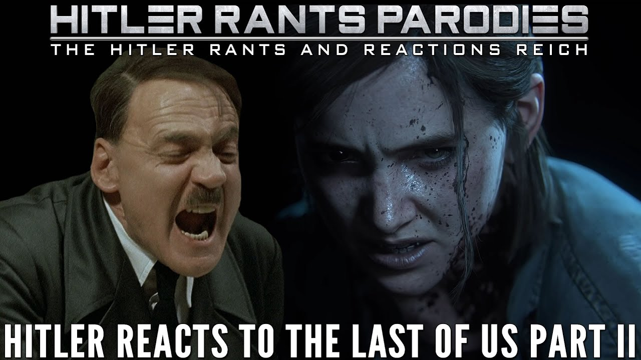Hitler reacts to The Last of Us Part II