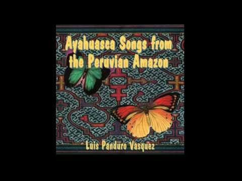 Luis Panduro Vasquez - Ayahuasca Songs from the Peruvian Ama