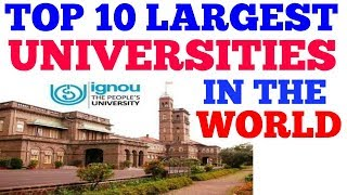 top 10 largest university in the world    top 10 largest colleges in the world 2019