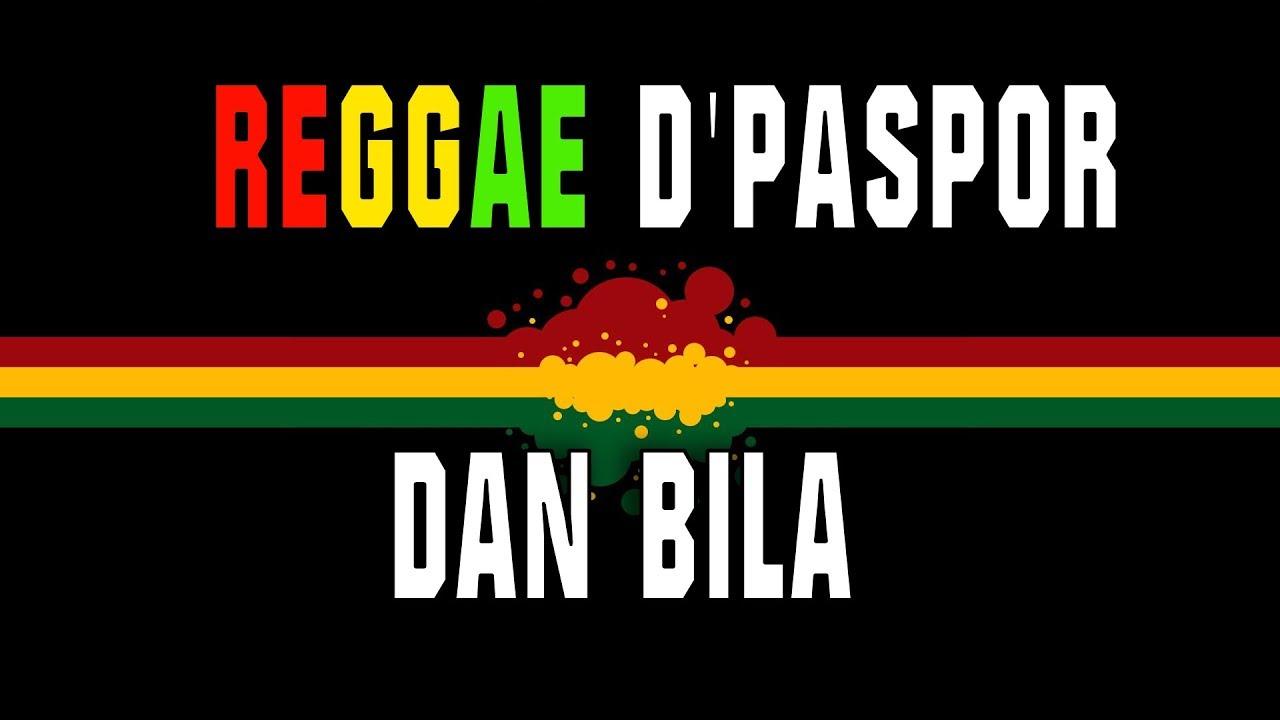 Download Reggae D'Paspor - Dan Bila