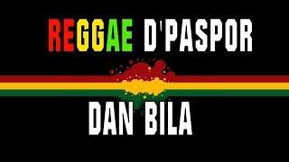 Download Lagu Reggae D'Paspor - Dan Bila mp3