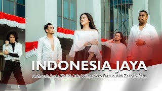 Video Indonesia Jaya - Andmesh, Anda Khalida, Trio Wijaya, Vero Fazrun, Aldi Zerosix Park download MP3, 3GP, MP4, WEBM, AVI, FLV Oktober 2018