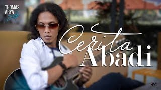 THOMAS ARYA - CERITA ABADI (Official New Acoustic)