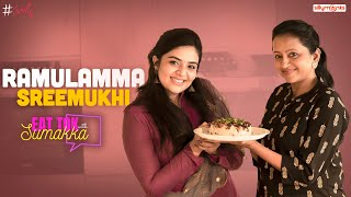 Ramulamma Sreemukhi || EAT  TOK with Sumakka || Silly Monks