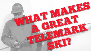 Dostie's View #18   What Makes a Great Telemark Ski & How to 'Read' It's Characteristics