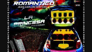 CD VALLENATO ROMANTICO JEAN CARLOS CENTENO LA PRINCESA (DJDEIVIS MAITA )