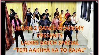 TERI AAKHYA KA YO KAJAL | LEARN 2 DANCE ACADEMY CHOREOGRAPHY | LADIES BATCH | FUN N MASTI