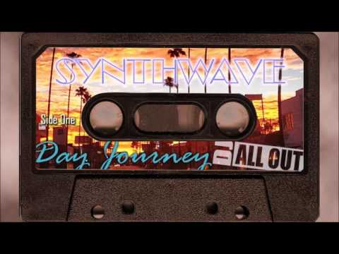Synthwave  Side 1: Day Journey  DJ All Out