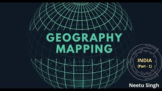 Geography Mapping (UPSC CSE) | Neetu Singh | INDIA