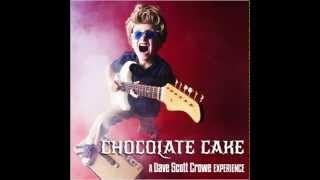 Chocolate Cake - Dave Scott Crowe