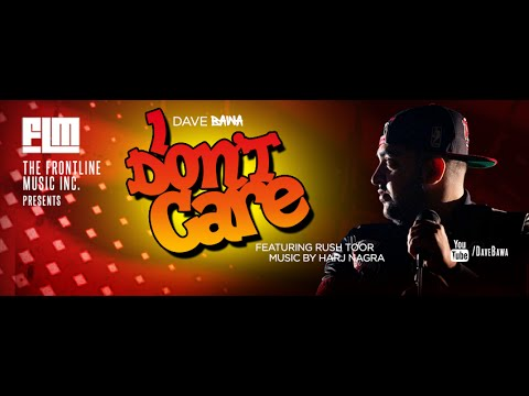 I Don't Care (Official Video) - Dave Bawa ft. Rush Toor | Music: Harj Nagra | This Is Me EP |