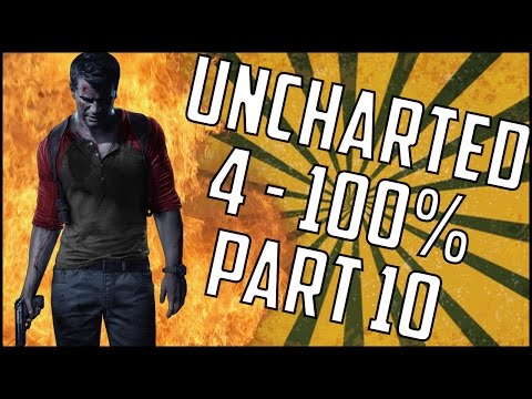 Uncharted 4 100% Complete - Part 10 - PS4 Gameplay Walkthrough - #Uncharted4