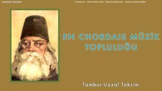 29En Chordais Müzik Topluluğu - Uzzal Taksim/Tambur [ Hanende Zaharya © 2004 Kalan Müzik ]