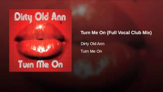 Turn Me On (Full Vocal Club Mix)