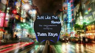 Something Just Like This mix Tik Tok Tuấn Kaye