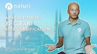 Mental Fitness | Be Clear. Seek Clarification