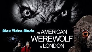 An American Werewolf In London [Alex Video Music Tribute To An American Werewolf In London]