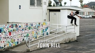 Video Check Out: John Hill | TransWorld SKATEboarding
