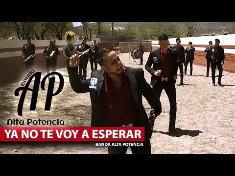 No Te Voy A Esperar - Banda Alta Potencia (Video Oficial)