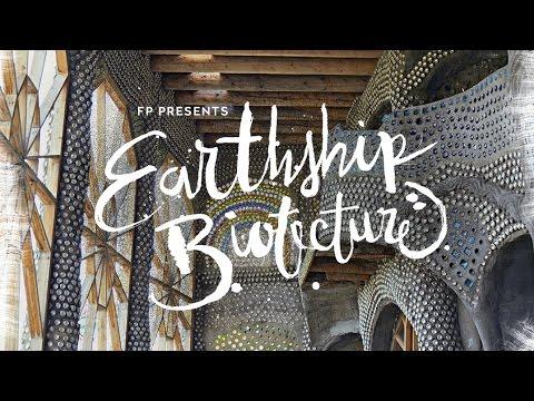FP Presents | Earthship Biotecture