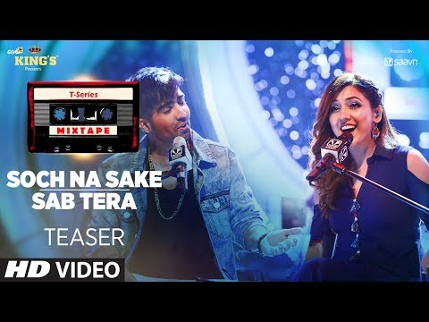 T-Series Mixtape : Soch Na Sake/ Sab Tera Song Teaser | ►Releasing on  20July 2017