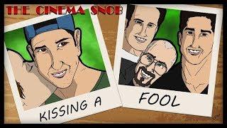 The Cinema Snob: KISSING A FOOL