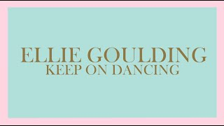 Ellie Goulding - Keep On Dancin' (Audio)