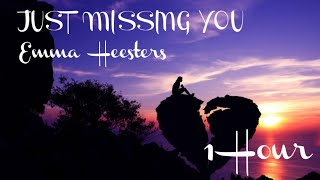 Just Missing You • Emma Heesters [1Hour]
