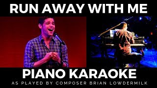 """""""Run Away With Me"""" Piano Karaoke played by composer Brian Lowdermilk"""