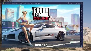 How to Play Grand Criminal Online XAPK File Android Mobile Game on PC with BlueStacks 5 x64