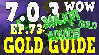 WoW Gold Farming 7.0.3 - Gold Guide Series Ep.73 - Major gold Advice | Green Items - Legion