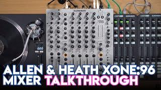 Allen & Heath Xone:96 Mixer Talkthrough