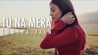 Tu na mera | Arjun Kanungo | Female cover | Shreya Jain | Fotilo Feller | Vivart