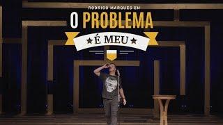 Rodrigo Marques - Especial de Comédia - O Problema é Meu - Stand Up Comedy