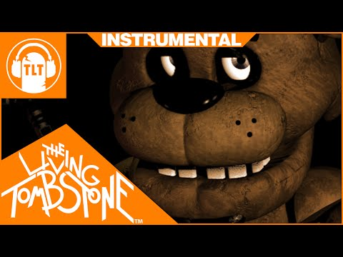 Five Nights at Freddy's 1 Song [ Instrumental ]  - The Living Tombstone